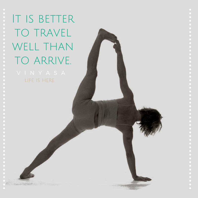 It is better to travel well than to arrive. 6